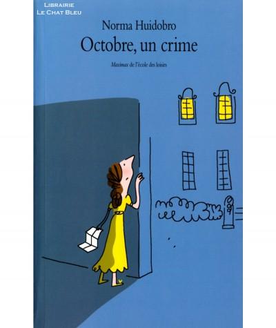 Octobre, un crime (Norma Huidobro) - Maximax - L'Ecole des loisirs