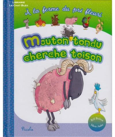 À la ferme du pré fleuri : Mouton tondu cherche toison (Marie André) - Editions Piccolia