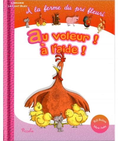À la ferme du pré fleuri : Au voleur ! à l'aide ! (Marie André) - Editions Piccolia