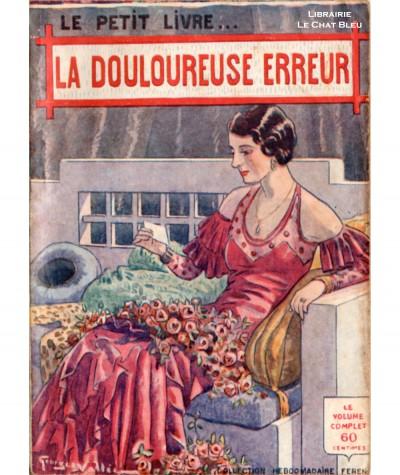 La douloureuse erreur (Jean Dangery) - Le Petit Livre Ferenczi N° 1089