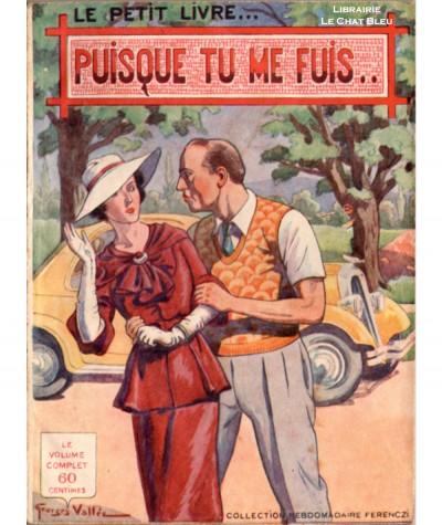 Puisque tu me fuis... (Ernest Richard) - Le Petit Livre Ferenczi N° 1188