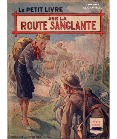 Sur la route sanglante (Eugène d'Henry) - Le Petit Livre Ferenczi N° 1482
