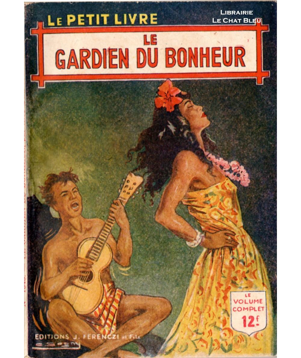Le gardien du bonheur (Alec D'Ayrolles) - Le Petit Livre Ferenczi N° 1545