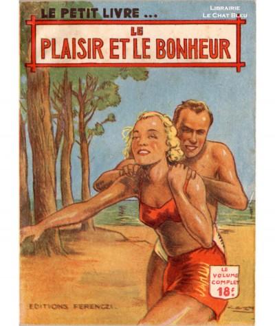 Le plaisir et le bonheur (France Noël) - Le Petit Livre Ferenczi N° 1628