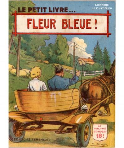 Fleur bleue ! (Louis de La Hattais) - Le Petit Livre Ferenczi N° 1629