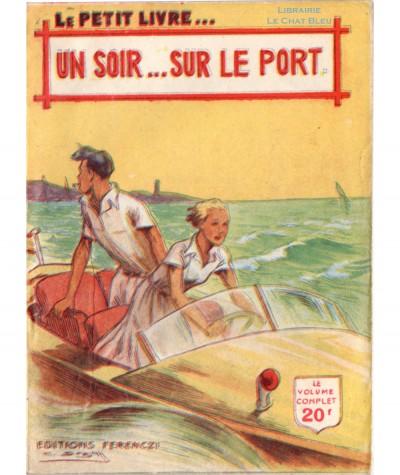 Un soir... sur le port (France Noël) - Le Petit Livre Ferenczi N° 1649