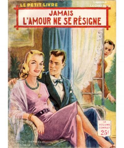 Jamais l'amour ne se résigne (Philippe Charmont) - Le Petit Livre Ferenczi N° 1922
