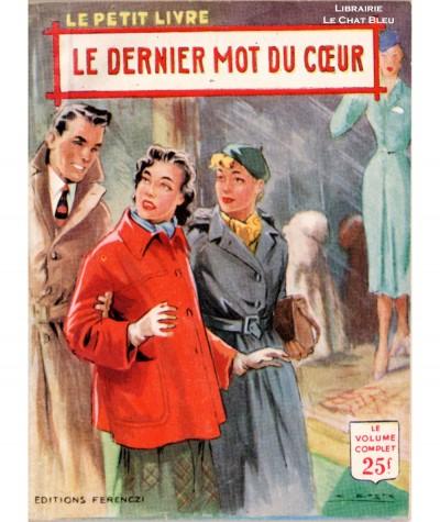 Le dernier mot du coeur (Jacques Sanluys) - Le Petit Livre Ferenczi N° 1917