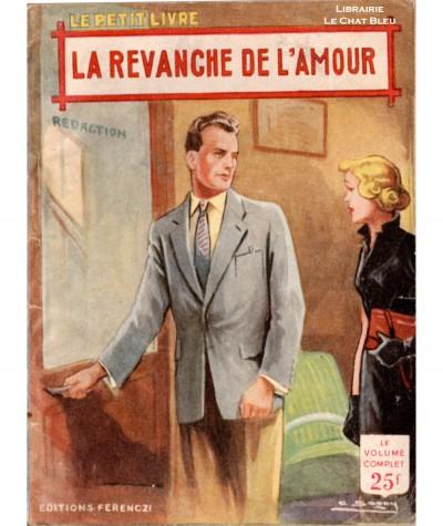 La revanche de l'amour (Rosalia Laurence) - Le Petit Livre Ferenczi N° 1905