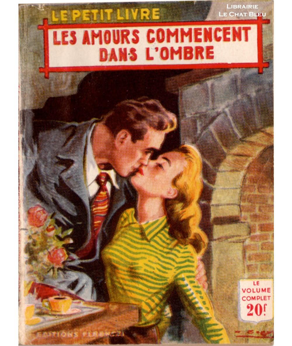Les amours commencent dans l'ombre (Rochelle Creed) - Le Petit Livre Ferenczi N° 1802