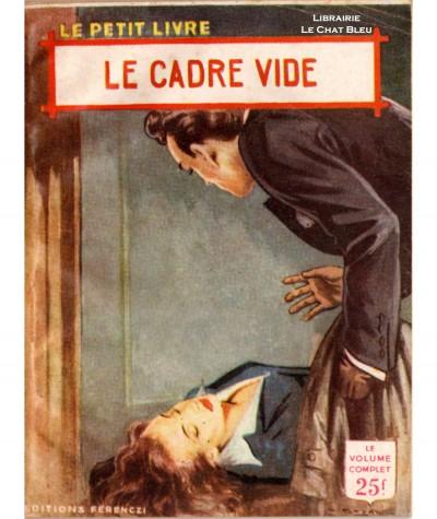 Le cadre vide (Pieyre Fabrice) - Le Petit Livre Ferenczi N° 1891