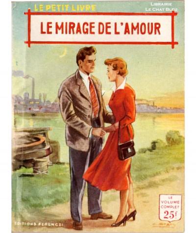 Le mirage de l'amour (Pierre Peter) - Le Petit Livre Ferenczi N° 1889