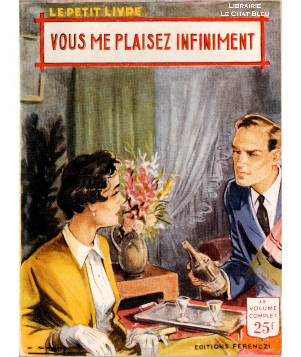 Vous me plaisez infiniment (Rebecca Vence) - Le Petit Livre Ferenczi N° 1886