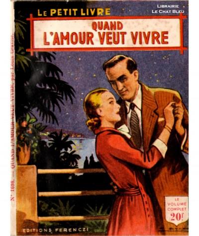 Quand l'amour veut vivre (Louise Gravise) - Le Petit Livre Ferenczi N° 1698