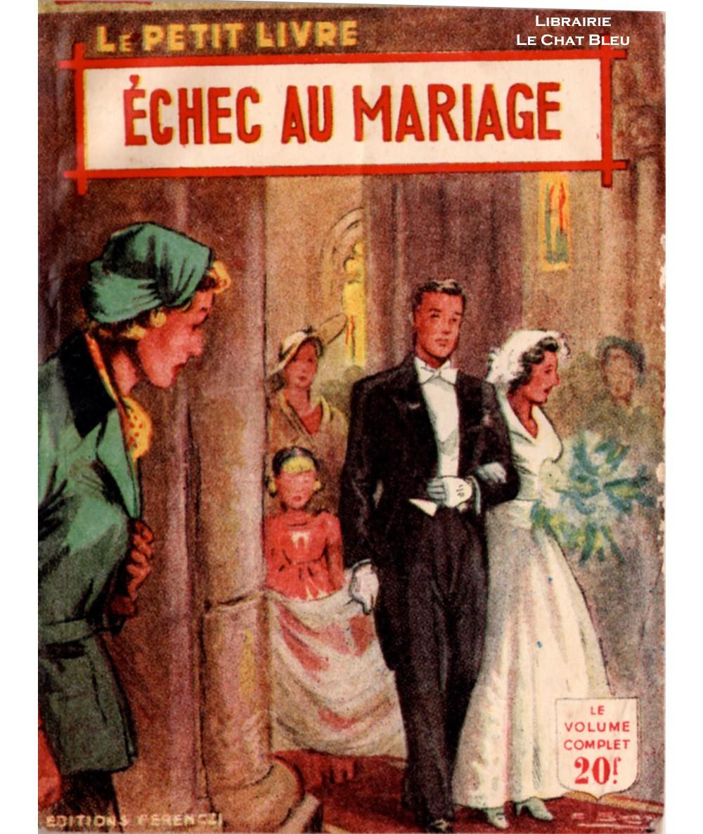 Échec au mariage (R. et R. Borel-Rosny) - Le Petit Livre Ferenczi N° 1706