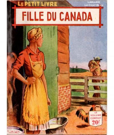 Fille du Canada (René-Paul Noël) - Le Petit Livre Ferenczi N° 1715