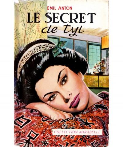 Le secret de Tyi (Emil Anton) - Collection Mirabelle N° 94 - Editions des Remparts