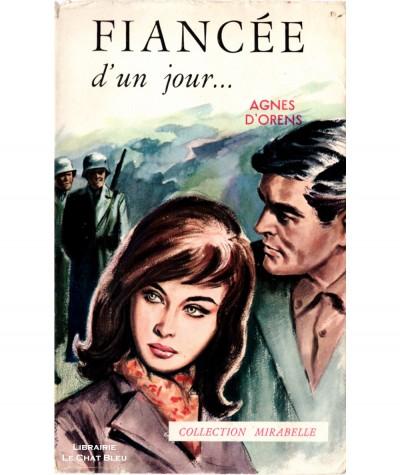 Fiancée d'un jour… (Agnès d'Orens) - Mirabelle N° 132 - Editions des Remparts
