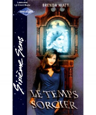 Le temps sorcier (Brenda Hiatt) - Harlequin - Sixième Sens N° 113