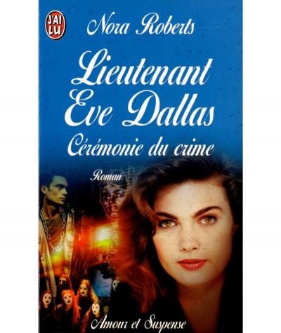 Lieutenant Eve Dallas T5 : Cérémonie du crime (Nora Roberts) - J'ai lu N° 4756