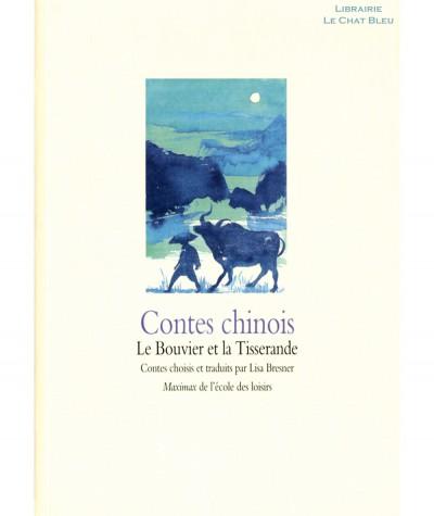 Contes chinois : Le Bouvier et la Tisserande - Collection Maximax - L'école des loisirs