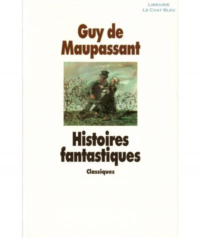 Histoires fantastiques (Guy de Maupassant) - Les Classiques - L'école des loisirs