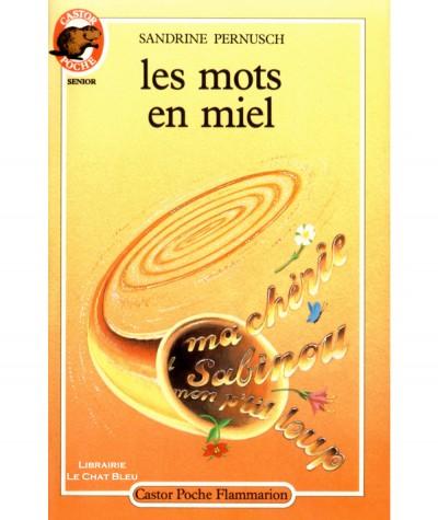 Les mots en miel (Sandrine Pernusch) - Castor Poche N° 200 - Flammarion
