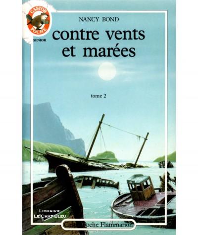 Contre vents et marées T2 (Nancy Bond) - Castor Poche N° 207 - Flammarion