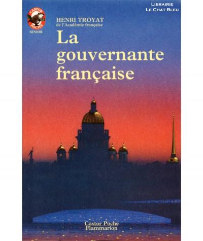 La gouvernante française (Henri Troyat) - Castor Poche N° 368 - Flammarion