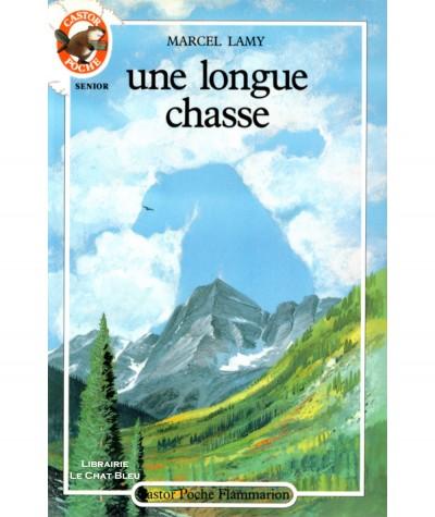 Une longue chasse (Marcel Lamy) - Castor Poche N° 244 - Flammarion