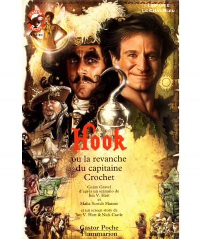 Hook ou la revanche du capitaine Crochet (Geary Gravel) - Castor Poche N° 360 - Flammarion
