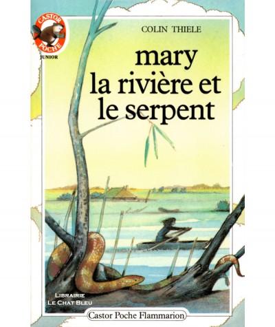 Mary, la rivière et le serpent (Colin Thiele) - Castor Poche N° 115 - Flammarion