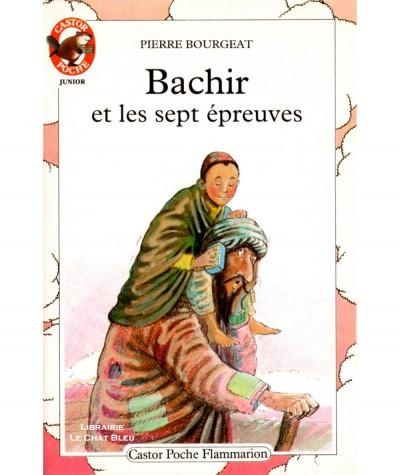 Bachir et les sept épreuves (Pierre Bourgeat) - Castor Poche N° 85 - Flammarion