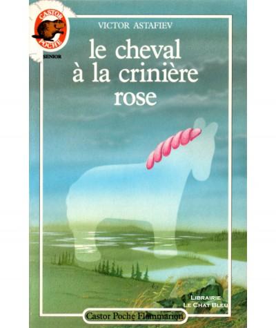 Le cheval à la crinière rose (Victor Astafiev) - Castor Poche N° 187 - Flammarion