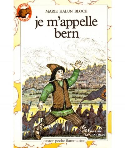 Je m'appelle Bern (Marie Halun Bloch) - Castor Poche N° 62 - Flammarion