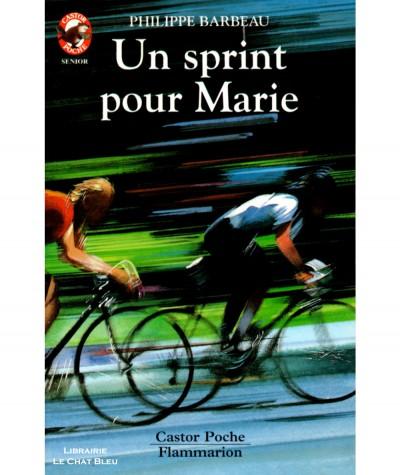 Un sprint pour Marie (Philippe Barbeau) - Castor Poche N° 479 - Flammarion