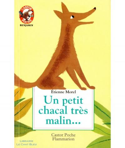 Un petit chacal très malin… (Etienne Morel) - Castor Poche N° 5067 - Flammarion