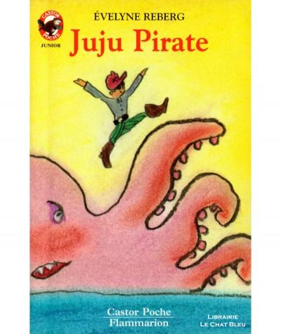 Juju Pirate (Evelyne Reberg) - Castor Poche N° 567 - Flammarion