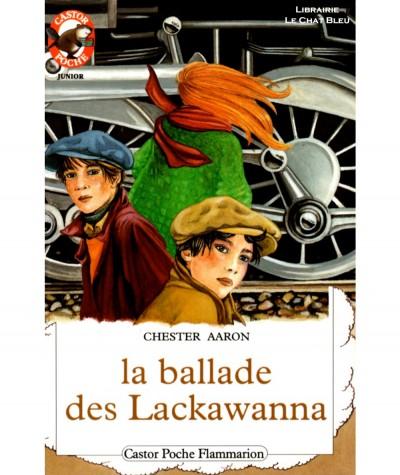 La ballade des Lackawanna (Chester Aaron) - Castor Poche N° 290 - Flammarion