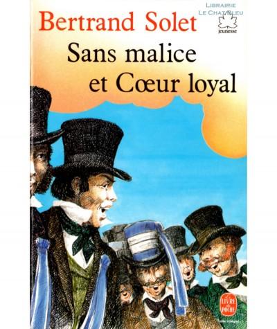 Sans Malice et Coeur Loyal (Bertrand Solet) - Le livre de poche N° 232