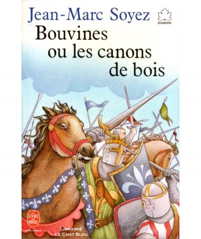 Bouvines ou les canons de bois (Jean-Marc Soyez) - Le livre de poche N° 231