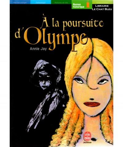 À la poursuite d'Olympe (Annie Jay) - Le livre de poche N° 535