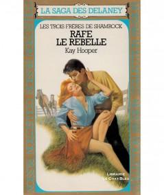 La Saga des Delaney T1 - Les trois frères de Shamrock : Rafe le rebelle (Kay Hooper)