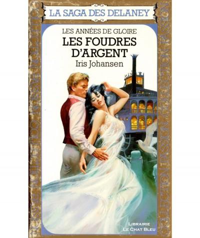 La Saga des Delaney T10 - Les Années de Gloire : Les foudres d'Argent (Iris Johansen)
