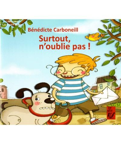 Surtout, n'oublie pas ! (Bénédicte Carboneill) - Editions Lire C'est Partir
