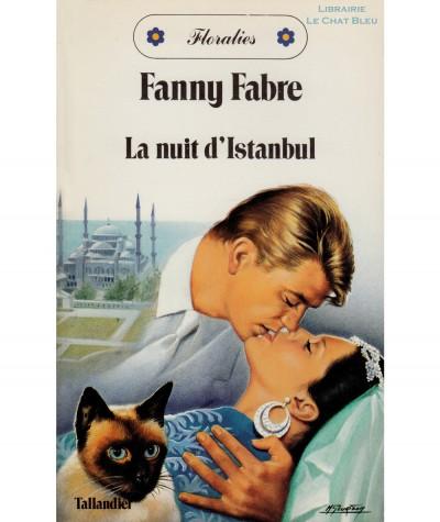 La nuit d'Istanbul (Fanny Fabre) - Floralies N° 70 - Tallandier