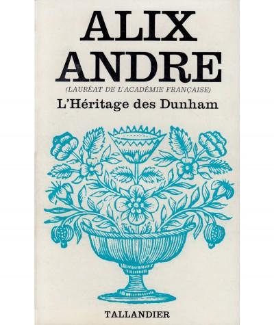 L'héritage des Dunham (Alix André) - Collection Floralies - Tallandier