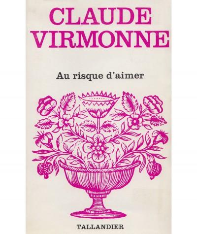 Au risque d'aimer (Claude Virmonne) - Floralies N° 438 - Tallandier