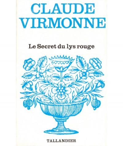 Le Secret du lys rouge (Claude Virmonne) - Floralies N° 531 - Tallandier