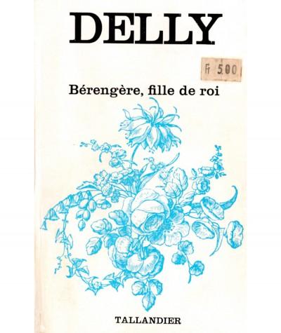Bérengère, fille de roi (Delly) - Collection Floralies - Editions Tallandier